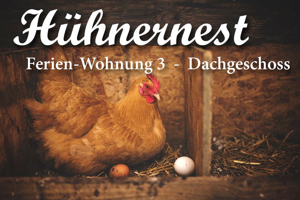 Ferienwohnung 3, Hühnernest